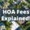HOA Fees: Here's What You Need to Know!